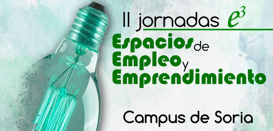 II Jornadas e3 Espacios de Empleo y Emprendimiento Campus de Soria