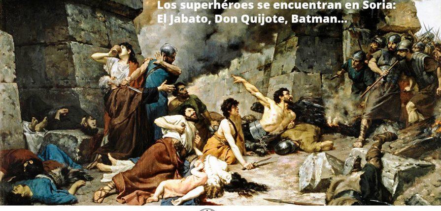 Congreso Internacional HÉROES: de Numancia a la cultura popular Los superhéroes se encuentran en Soria: El Jabato, Don Quijote, Batman