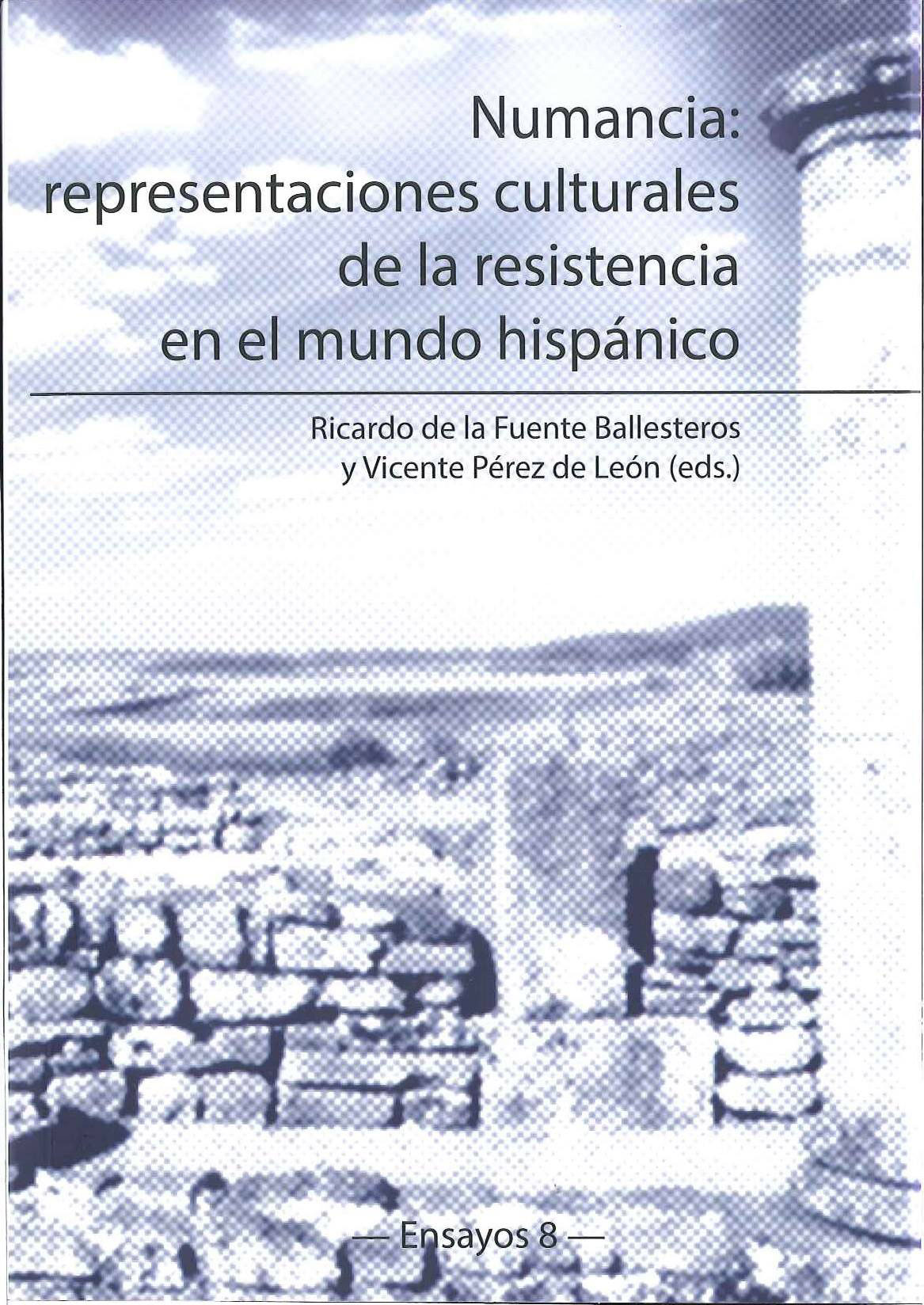 Numancia: representaciones culturales de la resistencia en el mundo hispánico