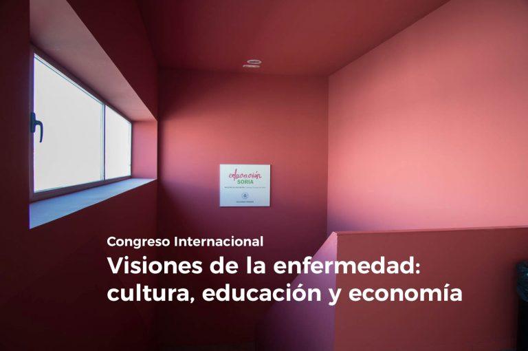 Congreso Internacional Visiones de la enfermedad: cultura, educación y economía